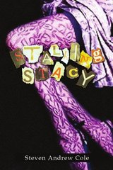 Stalking Stacy by Cole, Steven