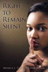 Right to Remain Silent by Crippen-cunningham, Monica L.