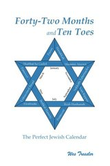 Forty-Two Months and Ten Toes: The Perfect Jewish Calendar by Tressler, Westerly