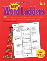 Daily Word Ladders: 80+ Word Study Activities That Target Key Phonics Skills to Boost Young Learners' Reading, Writing & Spelling Confidence, Grades K-1 by Rasinski, Timothy V.