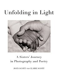 Unfolding in Light: A Sisters' Journey in Photography and Poetry