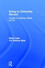 Going to University Abroad: A Guide to Studying Outside the UK by Hyde, Martin/ Hyde, Anthony (CON)