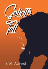 Goliath Fell by Atwood, S