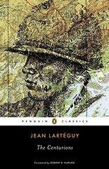 The Centurions by Larteguy, Jean/ Fielding, Xan (TRN)/ Kaplan, Robert D. (FRW)