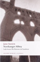 Northanger Abbey, Lady Susan, the Watsons, Sanditon by Austen, Jane/ Kinsley, James (EDT)/ Davie, John N. (EDT)/ Johnson, Claudia L. (INT)