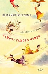 Almost Famous Women: Stories by Bergman, Megan Mayhew