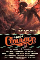 The Book of Cthulhu: Tales Inspired by H. P. Lovecraft by Lockhart, Ross E. (EDT)