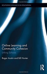Online Learning and Community Cohesion: Linking Schools by Austin, Roger/ Hunter, Bill