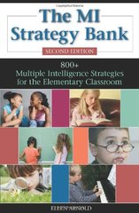 The Mi Strategy Bank: 800 + Multiple Intelligence Ideas for the Elementary Classroom by Arnold, Ellen