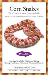 Corn Snakes: The Comprehensive Owner's Guide by Love, Kathy/ Love, Bill