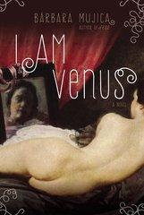 I Am Venus by Mujica, Barbara