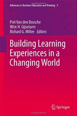 Building Learning Experiences in a Changing World by Van Den Bossche, Piet (EDT)/ Gijselaers, Wim H. (EDT)/ Milter, Richard G. (EDT)