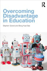 Overcoming Disadvantage in Education by Gorard, Stephen/ See, Beng Huat
