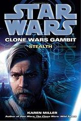 Star Wars: Clone Wars Gambit: Stealth by Miller, Karen