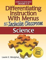 Differentiating Instruction With Menus for the Inclusive Classroom: Science: Lower & On-Level Menus Grades 3-5 by Westphal, Laurie E.