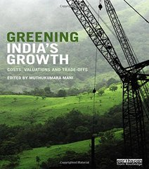 Greening India's Growth: Costs, Valuations and Trade-offs by Mani, Muthukumara S. (EDT)