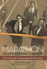 The Marathon Called Educational Leadership: The Twenty-six Commandments of Success by Sinclair, Joe