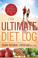 The Ultimate Diet Log: A Unique Food and Exercise Diary That Fits Any Weight-loss Plan by Schlosberg, Suzanne/ Sass, Cynthia