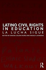 Latino Civil Rights in Education: La lucha Ssgue by Colط£آ³n-muط£آ±iz, Anaida (EDT)/ Lavadenz, Magaly (EDT)