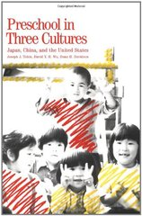 Preschool in Three Cultures: Japan, China, and the United States by Tobin, Joseph Jay/ Wu, David Y. H./ Davidson, Dana H.