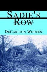 Sadie's Row by Wooten, Decarlton