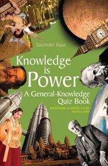 Knowledge Is Power: A General-knowledge Quiz Book by Kaur, Satvinder