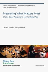 Measuring What Matters Most: Choice-Based Assessments for the Digital Age by Schwartz, Daniel L./ Arena, Dylan
