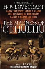 The Madness of Cthulhu Anthology by Joshi, S. T. (EDT)/ Maberry, Jonathan (FRW)