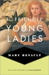 The Friendly Young Ladies: A Novel by Renault, Mary