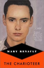 The Charioteer: A Novel by Renault, Mary