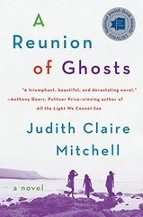 A Reunion of Ghosts by Mitchell, Judith Claire
