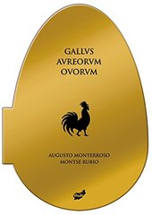 Gallvs avreorvm ovorvm by Monterroso, Augusto/ Rubio, Montse (ILT)