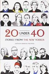 20 Under 40: Stories from the New Yorker by Treisman, Deborah (EDT)