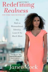 Redefining Realness: My Path to Womanhood, Identity, Love & So Much More by Mock, Janet