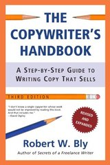 The Copywriter's Handbook: A Step-by-step Guide to Writing Copy That Sells by Bly, Robert W.