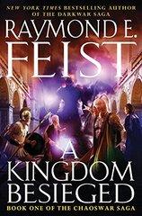 A Kingdom Besieged by Feist, Raymond E.