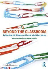Beyond the Classroom: Collaborating With Colleagues and Parents to Build Core Literacy by Werner-burke, Nanci (EDT)
