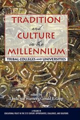 Tradition and Culture in the Millennium: Tribal Colleges and Universities by Warner, Linda Sue (EDT)/ Gipp, Gerald E. (EDT)