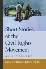Short Stories of the Civil Rights Movement: An Anthology by Whitt, Margaret Earley (EDT)