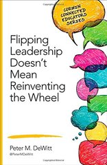 Flipping Leadership Doesn't Mean Reinventing the Wheel by Dewitt, Peter M.