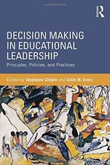 Decision Making in Educational Leadership: Principles, Policies, and Practices by Chitpin, Stephanie (EDT)/ Evers, Colin W. (EDT)