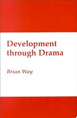 Development Through Drama by Way, Brian