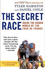The Secret Race: Inside the Hidden World of the Tour De France by Hamilton, Tyler/ Coyle, Daniel