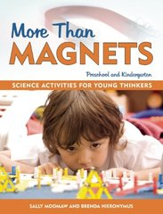 More Than Magnets: Exploring the Wonders of Science in Preschool and Kindergarten by Moomaw, Sally/ Hieronymus, Brenda