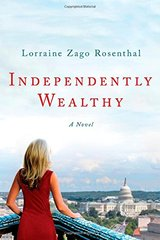 Independently Wealthy by Rosenthal, Lorraine Zago