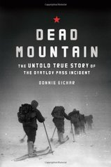 Dead Mountain: The Untold True Story of the Dyatlov Pass Incident by Eichar, Donnie/ Gabel, J. C. (CON)/ Jacobs, Nova (CON)