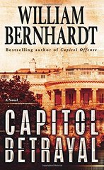 Capitol Betrayal by Bernhardt, William