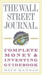The Wall Street Journal Complete Money & Investing Guidebook by Kansas, Dave