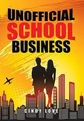 Unofficial School Business by Love, Cindy