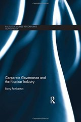 Corporate Governance and the Nuclear Industry by Pemberton, Barry